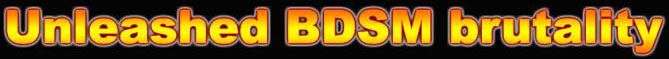 unleashed bdsm brutality